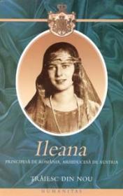 Traiesc din nou - Principesa Ileana de Romania