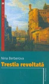 Trestia revoltata - Berberova Nina