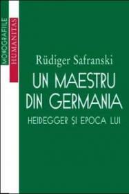 Un maestru din Germania - Safranski Rüdiger