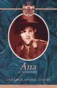 Un razboi, un exil, o viata - Ana a Romaniei Regina