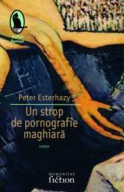 Un strop de pornografie maghiara - Esterhazy Peter