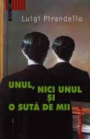 Unul, nici unul si o suta de mii - Pirandello Luigi