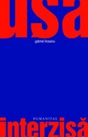 Usa interzisa - Liiceanu Gabriel