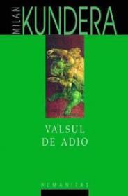 Valsul de adio - Kundera Milan