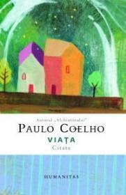 Viata. Citate - Coelho Paulo