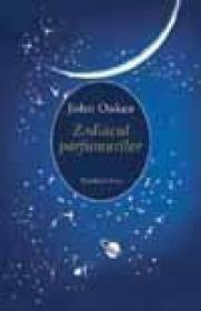 Zodiacul parfumurilor - Oakes John