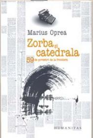 Zorba si catedrala - Oprea Marius