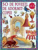 50 de povesti de adormit copiii, vol II - * * *