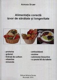 Alimentatia corecta: izvor de sanatate si longevitate - Adriana Stump