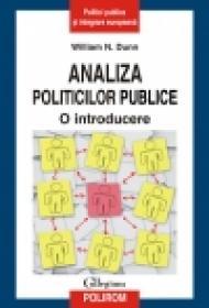 Analiza politicilor publice. O introducere - William N. Dunn
