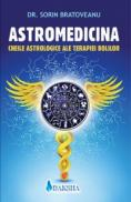 Astromedicina - Cheile astrologice ale terapiei bolilor - Sorin Bratoveanu