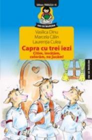 CAPRA CU TREI IEZI: CITIM, INVATAM, COLORAM, NE JUCAM! - DINU, Vasilica ; CULEA, Laurentia ; CALIN, Marcela