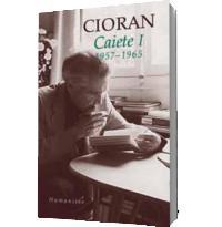 Caiete I. 1957-1965 - Emil Cioran
