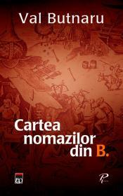 Cartea nomazilor din B - Val Butnaru