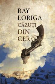 Cazuti din cer - Ray Loriga