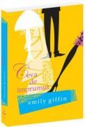 Ceva de imprumut - Emilly Griffin