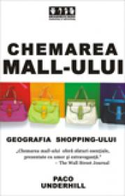 Chemarea mall-ului - Geografia shopping-ului - Paco Underhill