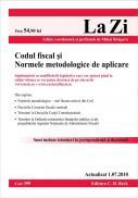 Codul fiscal si Normele metodologice de aplicare (actualizat la 1 iulie 2010). Cod 399 - Editie ingrijita de Mihai Bragaru