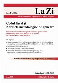 Codul fiscal si Normele metodologice de aplicare (actualizat la 10.08.2010). Cod 409 - Editie ingrijita de Mihai Bragaru