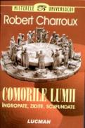 Comorile lumii - ingropate, zidite, scufundate - Robert Charroux
