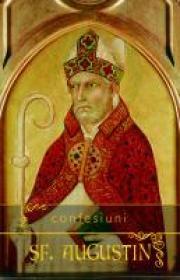 Confesiuni. - Sf. Augustin