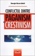 Conflictul dintre paganism si crestinism - Gheorghe Razvan Gabriel