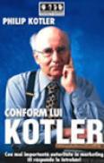 Conform lui Kotler - Cea mai importanta autoritate in marketing iti raspunde la intrebari - Philip Kotler