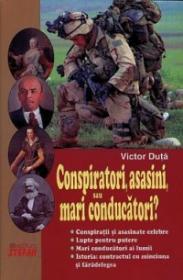 Conspitatori, asasini, sau mari conducatori? - Victor Duta