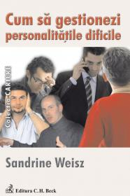 Cum sa gestionezi personalitatile dificile - Weisz Sandrine