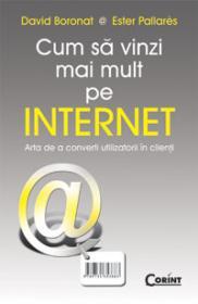 Cum sa vinzi mai mult pe Internet  - David Boronat, Ester Pallarcs