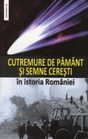 Cutremure de pamant si semne ceresti in istoria Romaniei - Antologie Si Prefata De I.oprisan