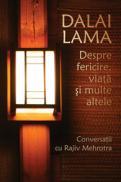 Despre fericire, viata si multe altele - Conversatii cu Rajiv Mehrotra - Dalai Lama, Rajiv Mehrotra