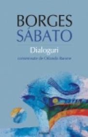Dialoguri - Jorge Luis Borges, Ernesto Sabato