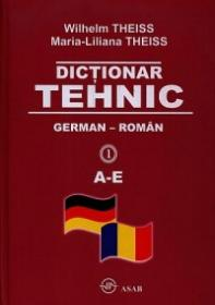 Dictionar Tehnic German-Roman (4 Vol.) - Wilhelm Theiss, Maria-Liliana Theiss