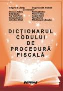 Dictionarul Codului de Procedura Fiscala - Grigorie N. Lacrita, Ungureanu M. Aristotel (coord.)