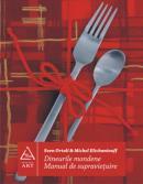 Dineurile mondene. Manual de supravietuire - Michel Eltchaninoff, Sven Ortoli