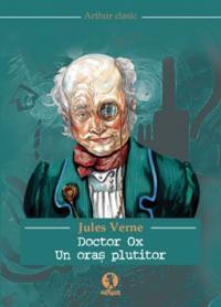 Doctor Ox. Un oras plutitor - Jules Verne