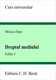 Dreptul mediului. Editia 3 - Dutu Mircea