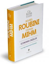 Economia crizelor - Curs-fulger despre viitorul finantelor - Nouriel Roubini, Stephen Mihm