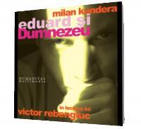 Eduard si Dumnezeu - Milan Kundera
