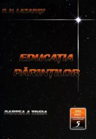 Educatia Parintilor. Partea a treia (Seria Omul Viitorului Vol.5) - S. N. Lazarev