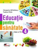 Educatie pentru sanatate, clasa a IV-a - Cleopatra Mihailescu , Tudora Pitila