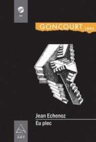 Eu plec - Jean Echenoz