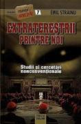 Extraterestrii printre noi. Studii si cercetari nonconventionale - Emil Strainu