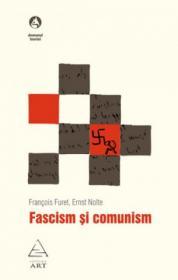 Fascism si comunism - Francois Furet, Ernst Nolte