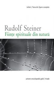Fiintele spirituale din natura - Rudolf Steiner