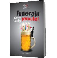 Funeralii fericite! - Adrian Lustig