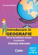 Geografie. Caietul elevului pt. cls. a IV-a  - Octavian Mandrut