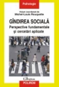 Gindirea sociala. Perspective fundamentale si cercetari aplicate - Michel-Louis Rouquette (coordonator)