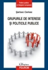 Grupurile de interese si politicile publice - Serban Cerkez